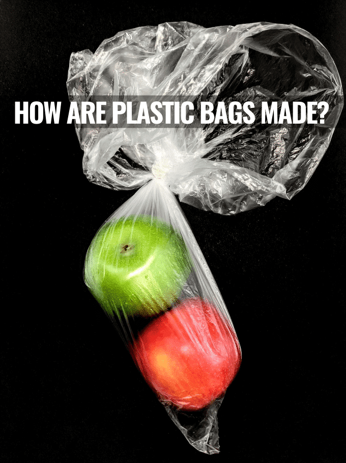 how are plastic bags made