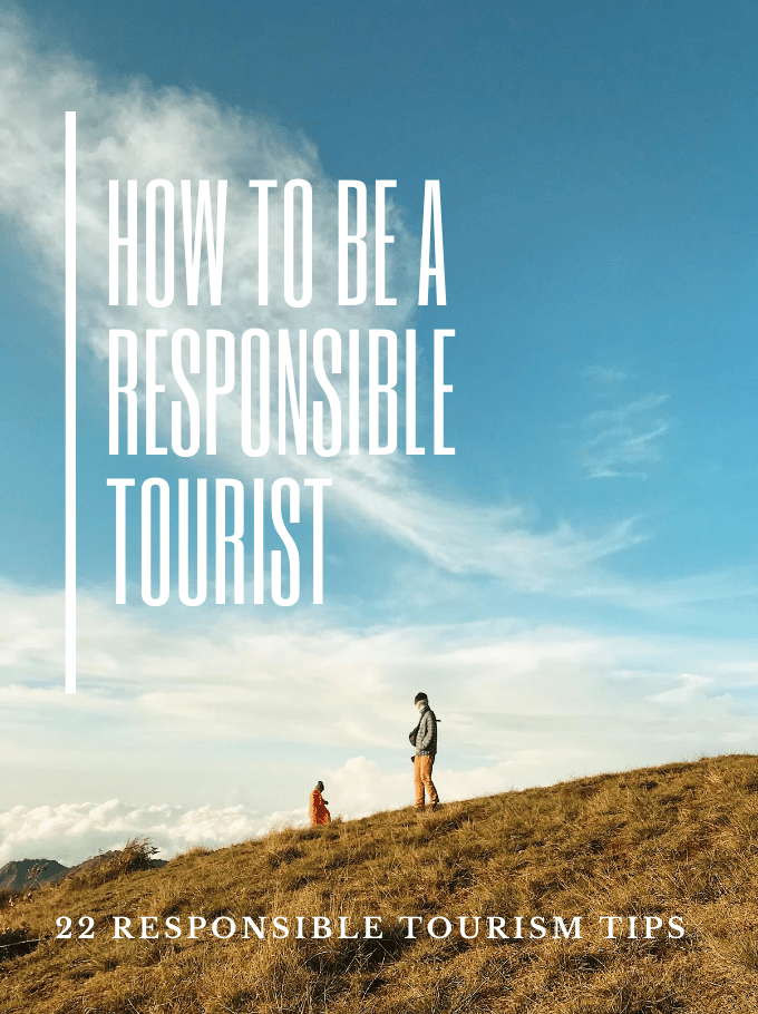 How To Be A Responsible Tourist
