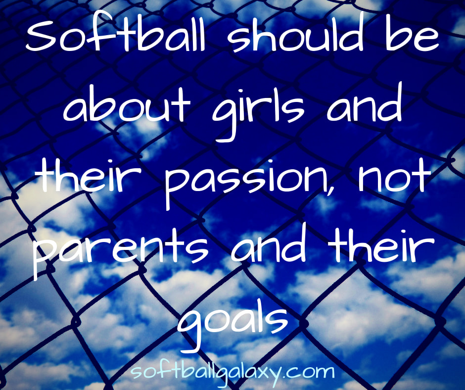 Softball Should Be About Girls Fastpitch Quote