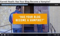 Garrett Heath @pinojo – Has your Blog become a Vampire? – one of those get your mojo back video presentations