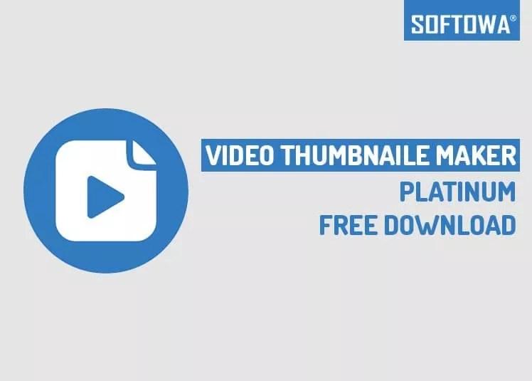 Video Thumbnaile Maker Platinum Preactivated