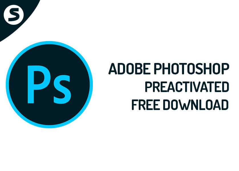 Adobe Photoshop Preactivated Free Download