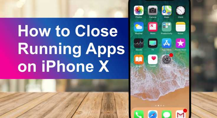How to Force Stop Running Apps on iPhone X