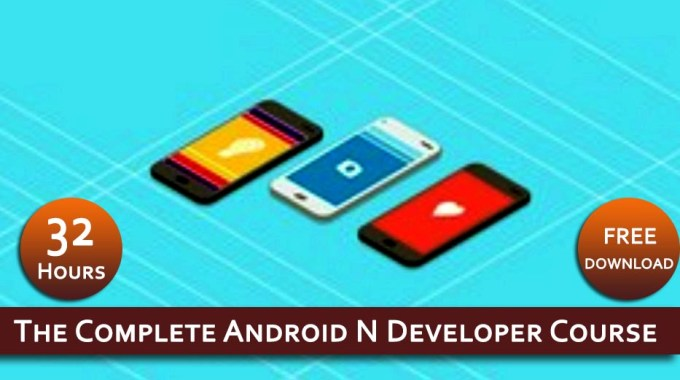 Download The Complete Android N Developer Course