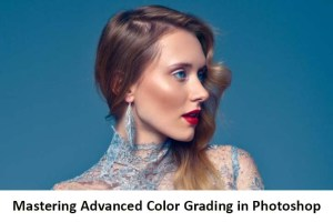 Download Mastering Advanced Color Grading in Photoshop
