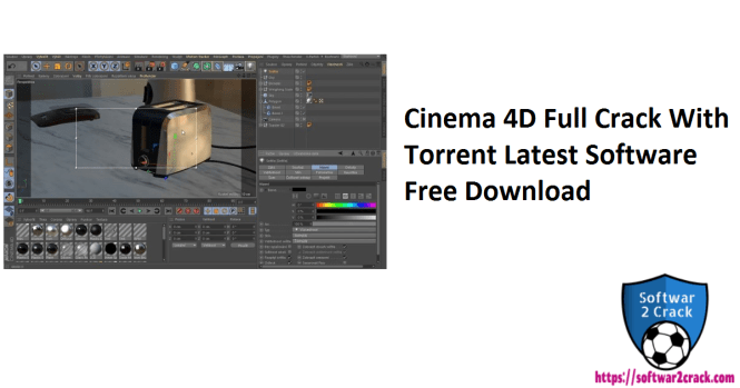 Cinema 4D Full Crack With Torrent Latest Software Free Download