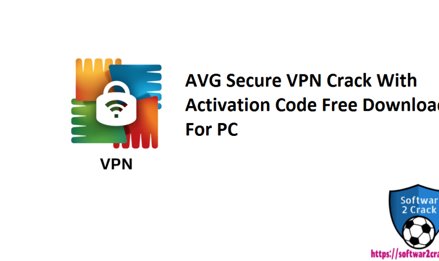 AVG Secure VPN 1.11.773 Crack With Activation Code Free Download For PC 2021