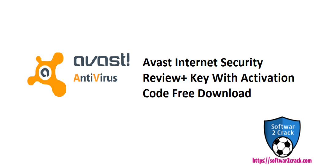 Avast Internet Security Review+ Key With Activation Code Free Download