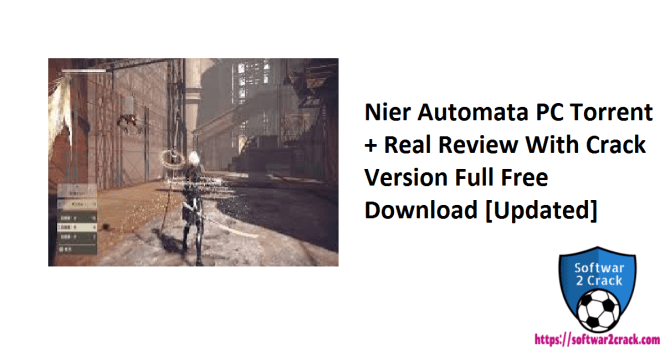 Nier Automata PC Torrent + Real Review With Crack Version Full Free Download [Updated]