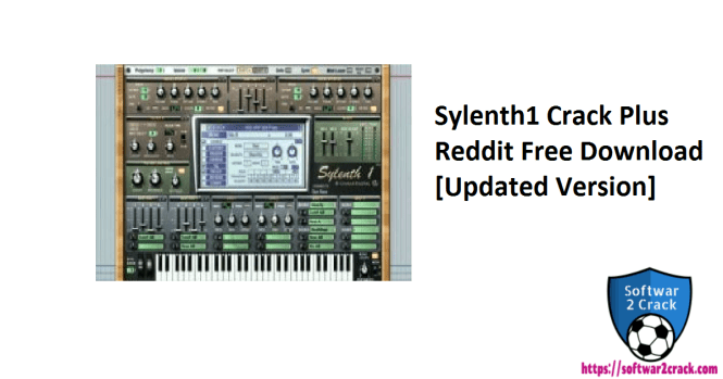 Sylenth1 Crack Plus Reddit Free Download[Updated Version]
