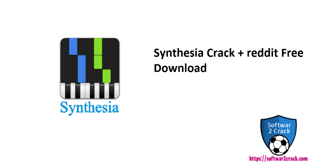 Synthesia Crack + reddit Free Download