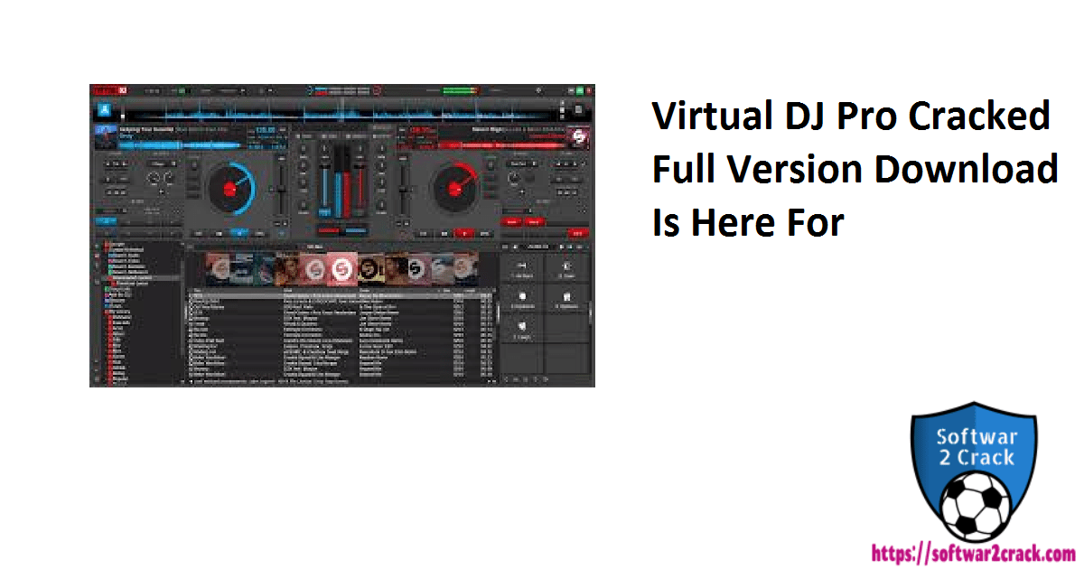 Virtual DJ Pro Cracked Full Version Download Is Here For