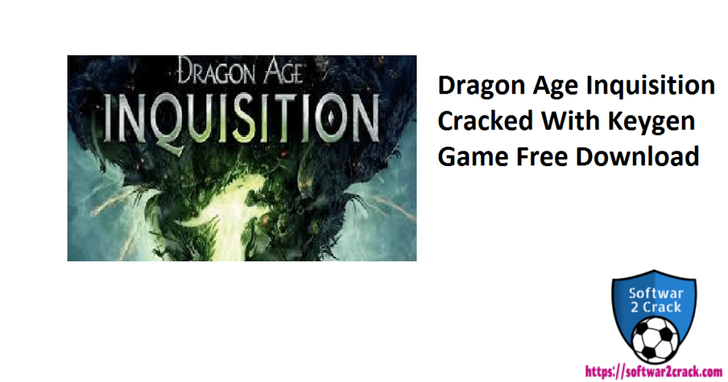 Dragon Age Inquisition Cracked With Keygen Game Free Download