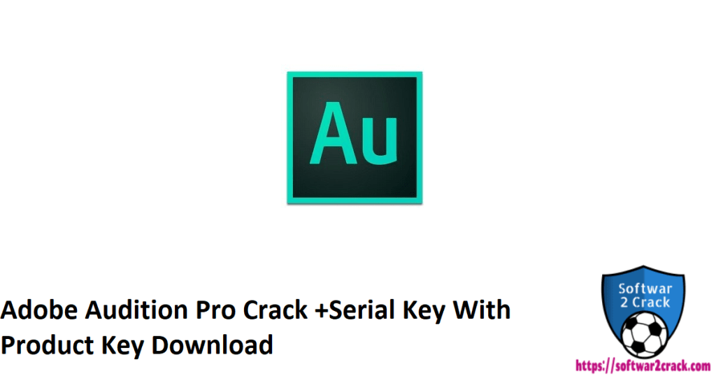 Adobe Audition Pro Crack +Serial Key With Product Key Download