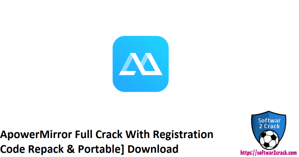 ApowerMirror Full Crack With Registration Code Repack & Portable] Download