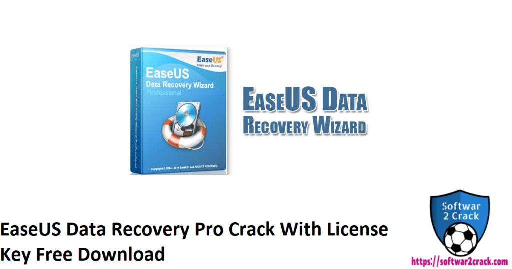 EaseUS Data Recovery Pro Crack With License Key Free Download