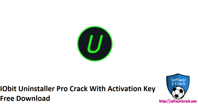 IObit Uninstaller Pro Crack With Activation Key Free Download