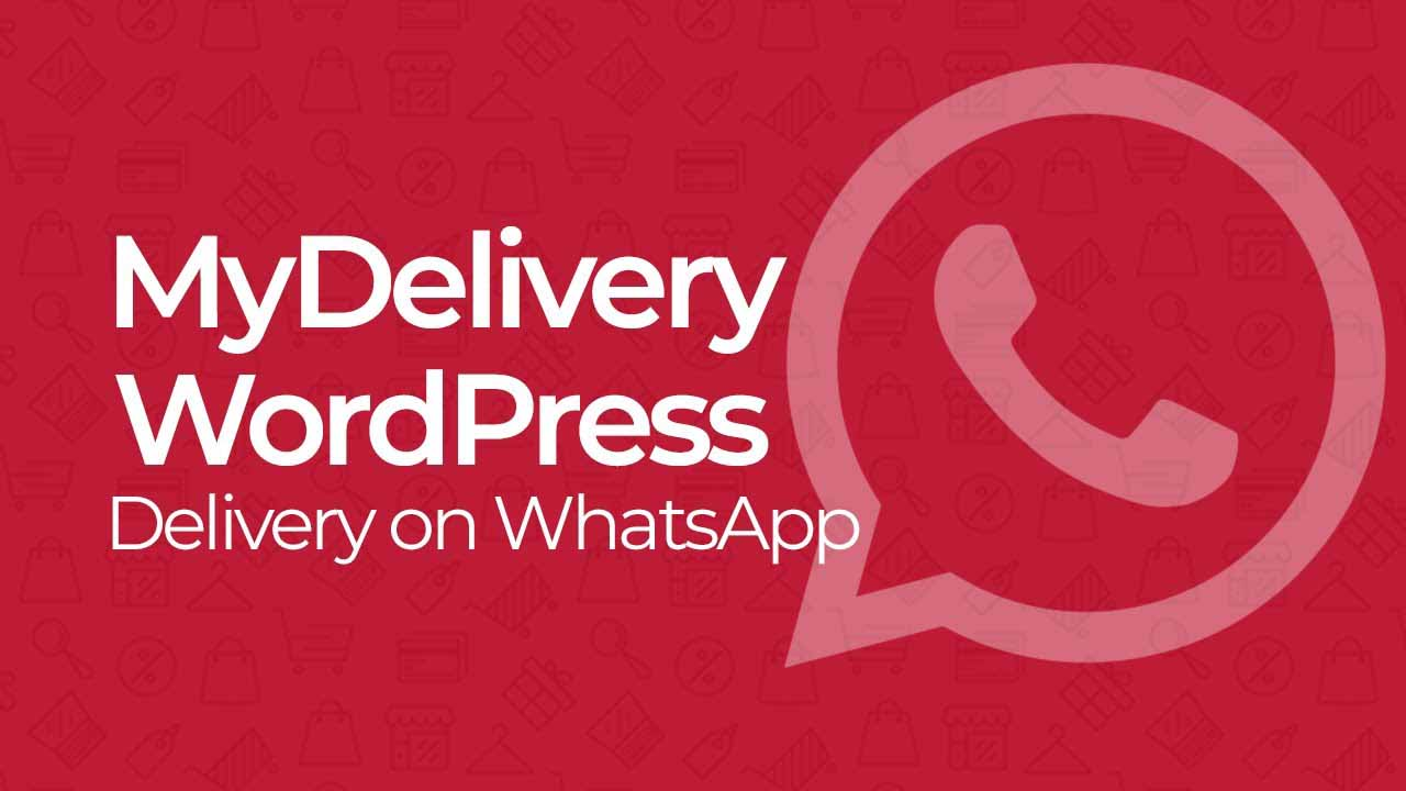 MyDelivery WordPress 1.8.3 NULLED - Delivery in WhatsApp for WordPress
