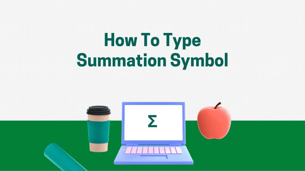 5 Ways to type the Summation symbol on keyboard