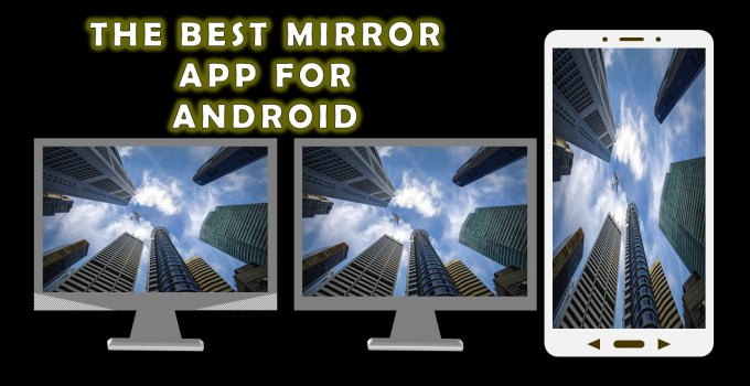 THE BEST MIRROR APP FOR ANDROID