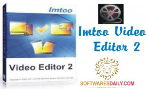 ImTOO Video Editor 2 Full 2017 Crack Serial Keygen Free Download