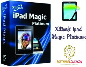 Xilisoft iPad Magic Platinum 5.7.9 Crack License Key Download