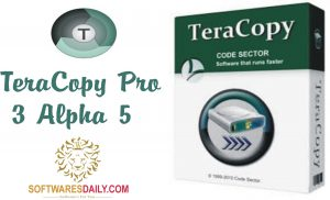 TeraCopy Pro 3 Alpha 5 Crack & Key Full Free Download