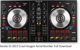 Serato DJ 2017 Crack Keygen Serial Number Full Download