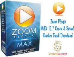 Zoom Player MAX 13.7 Crack & Serial Number Final Download