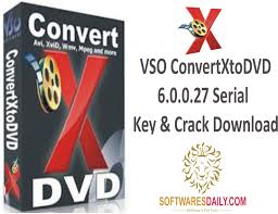 VSO ConvertXtoDVD 6.0.0.27 Serial Key & Crack Download