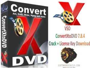VSO ConvertXtoDVD 7.8.4 Crack + License Key Download