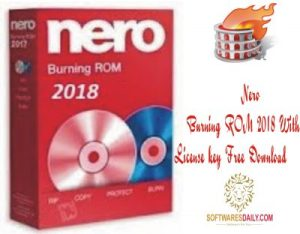 Nero Burning ROM 2018 With License key Free Download