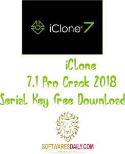 iClone 7.1 Pro Crack 2018 Serial KiClone 7.1 Pro Crack 2018 Serial Key Free Downloadey Free Download
