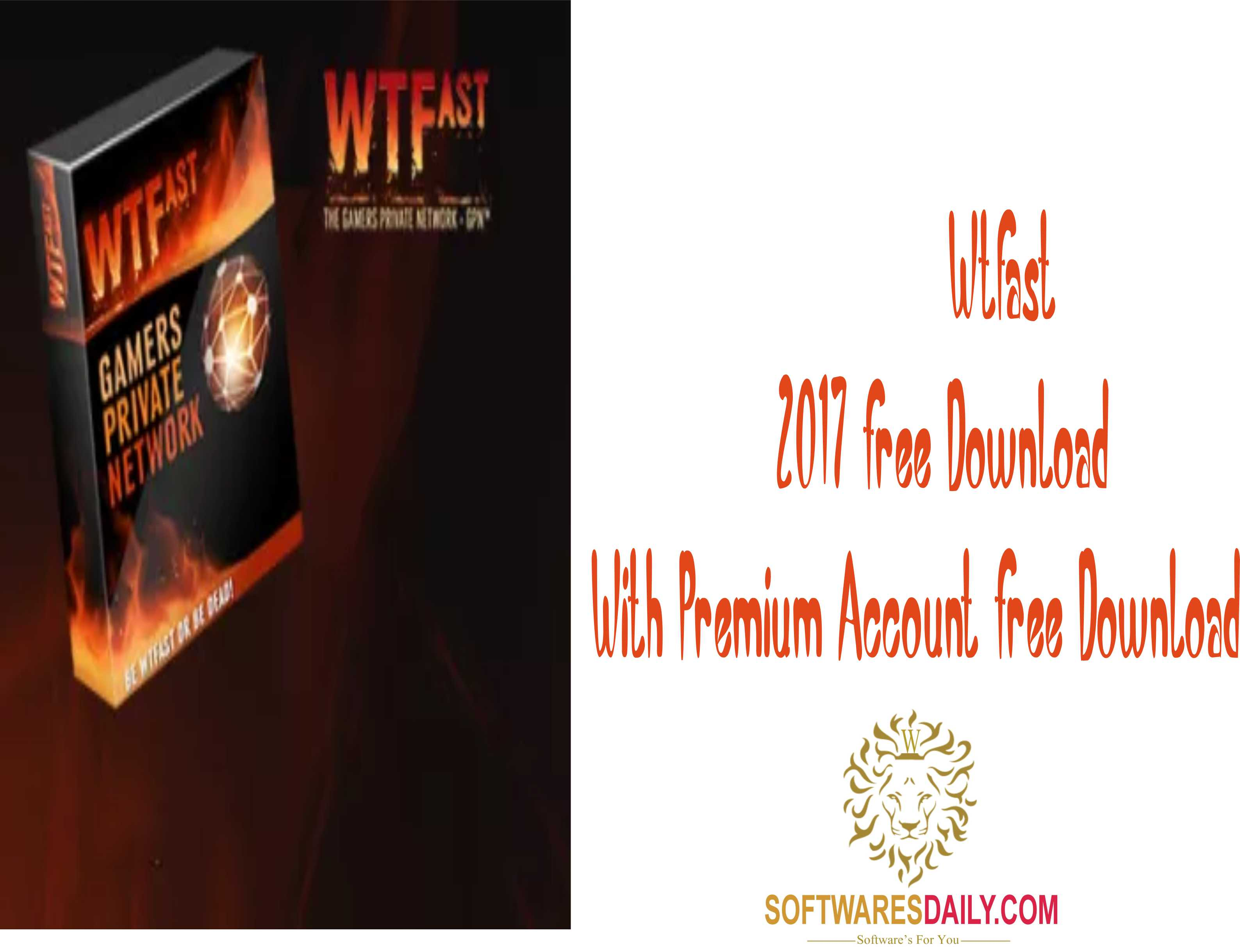 Wtfast 2017 Free Download With Premium Account Free Download
