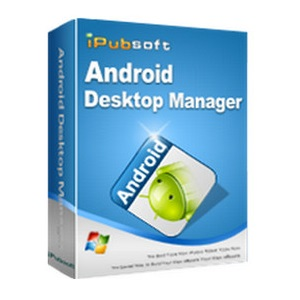 iPubsoft Android Desktop Manager Crack