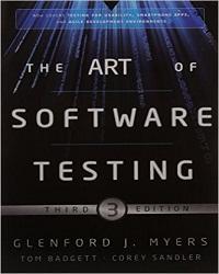 The Art Of Software Testing By Tom Badgett Corey Sandler Glenford J Myers