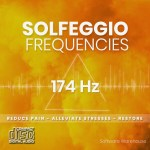 Solfeggio Frequencies - 174 Hz CD