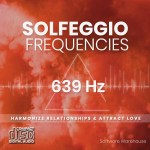 Solfeggio Frequencies - 639 Hz CD
