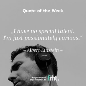 "Quote of the Week | ""I have no special talent. I'm just passionately curious."" - Albert Einstein"
