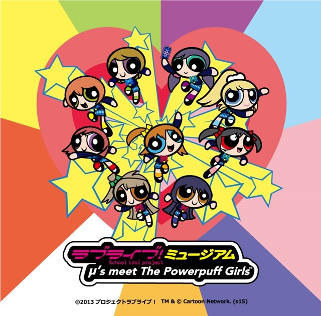[ANIME] Love Live! and the Powerpuff Girls are teaming up?! YES THEY ARE!