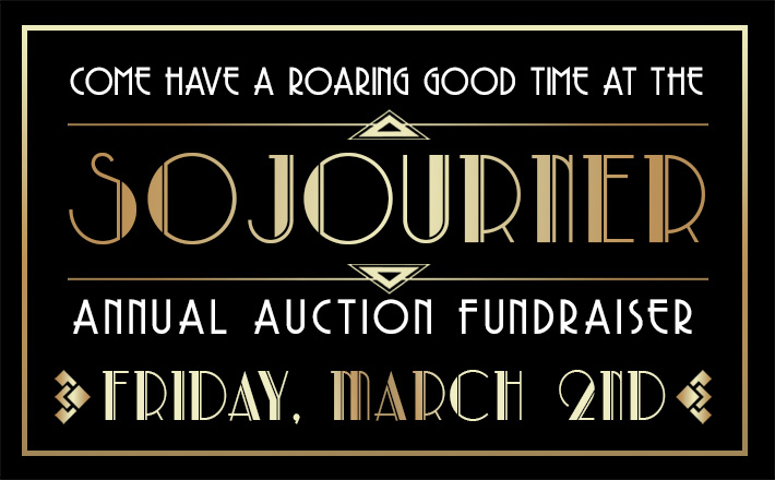 Let's have a roaring good time together at the Sojourner Annual Auction on March 2nd!