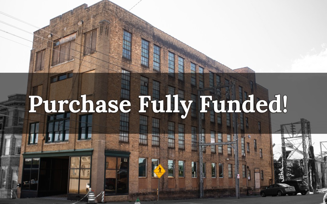 Building Purchase Fully Funded!