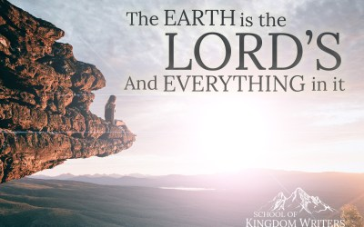 March Writing Contest: The Earth is the Lord's and Everything in It