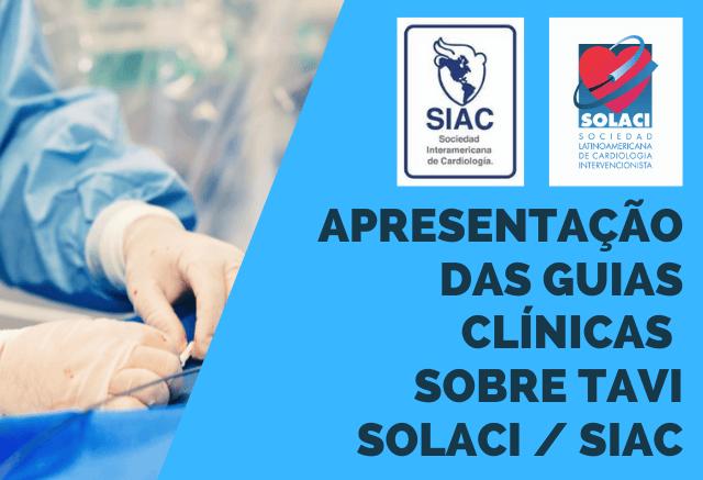 Foram publicadas as Diretrizes Clínicas Latino-americanos SOLACI / SIAC sobre TAVI vs. SAVR