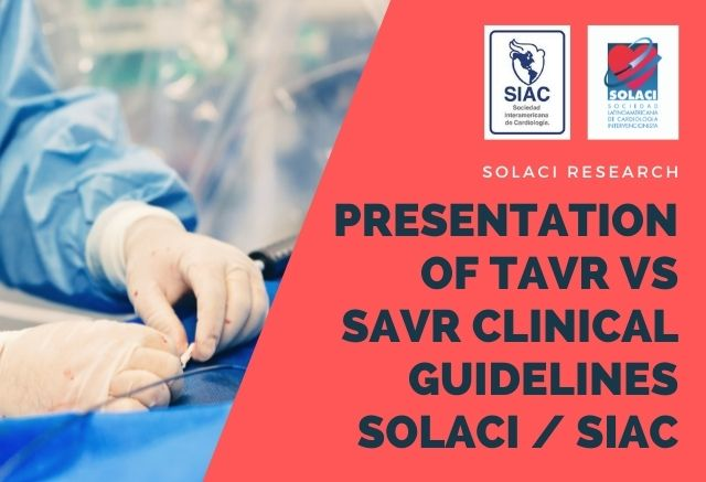 Official Presentation of SOLACI / SIAC Latin American Clinical TAVR Guidelines