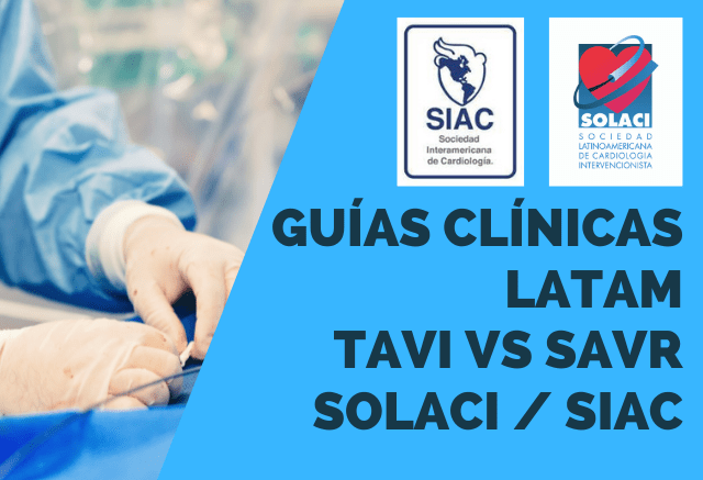 Se publicaron las Guías Clínicas Latinoamericanas SOLACI / SIAC sobre TAVI vs SAVR