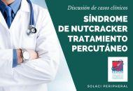 SOLACI Peripheral Caso Clínico N° 7: Síndrome de Nutcracker
