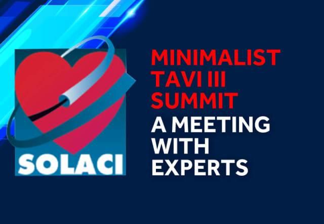 SOLACI Webinar | Minimalist TAVI III Summit: A Meeting with the Experts