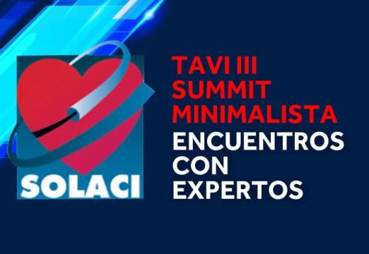 14 & 15 de julio | Webinar SOLACI: TAVI III Summit Minimalista. Encuentro con expertos