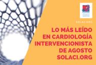 Lo Más Leídode agosto en cardiología Intervencionista